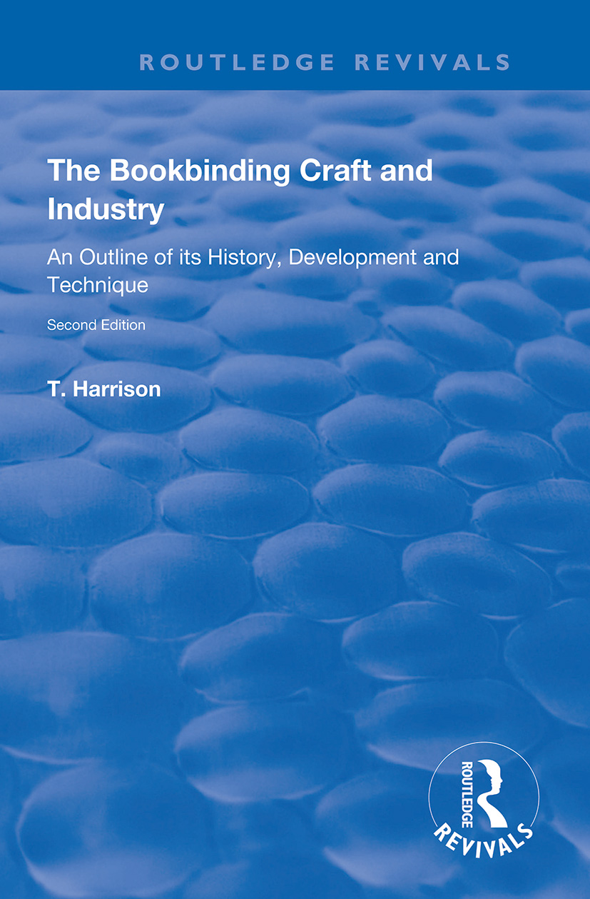 The Bookbinding Craft and Industry: An Outline of its History, Development and Technique book cover