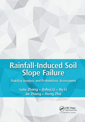 Rainfall-Induced Soil Slope Failure: Stability Analysis and Probabilistic Assessment, 1st Edition (Paperback) book cover