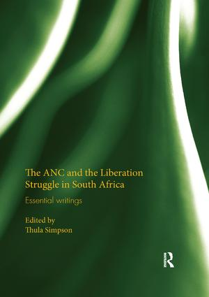 The ANC and the Liberation Struggle in South Africa: Essential writings, 1st Edition (Paperback) book cover