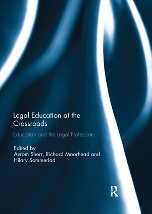 Legal Education at the Crossroads: Education and the Legal Profession, 1st Edition (Paperback) book cover