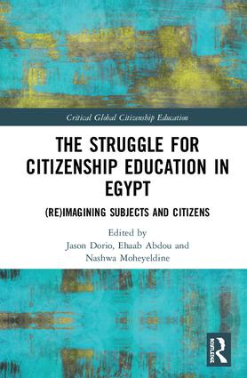The Struggle for Citizenship Education in Egypt: (Re)Imagining Subjects and Citizens, 1st Edition (Hardback) book cover
