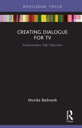 Creating Dialogue for TV: Screenwriters Talk Television book cover