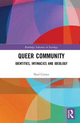 Queer Community: Identities, Intimacies, and Ideology book cover