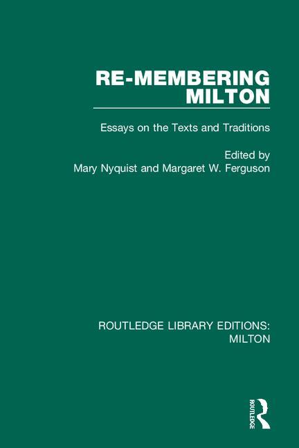 Re-membering Milton: Essays on the Texts and Traditions book cover