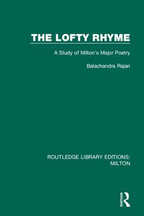 The Lofty Rhyme: A Study of Milton's Major Poetry book cover