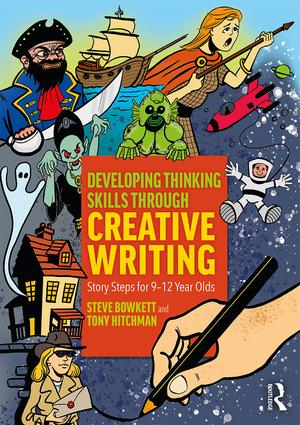 Developing Thinking Skills Through Creative Writing: Story Steps for 9–12 Year Olds book cover