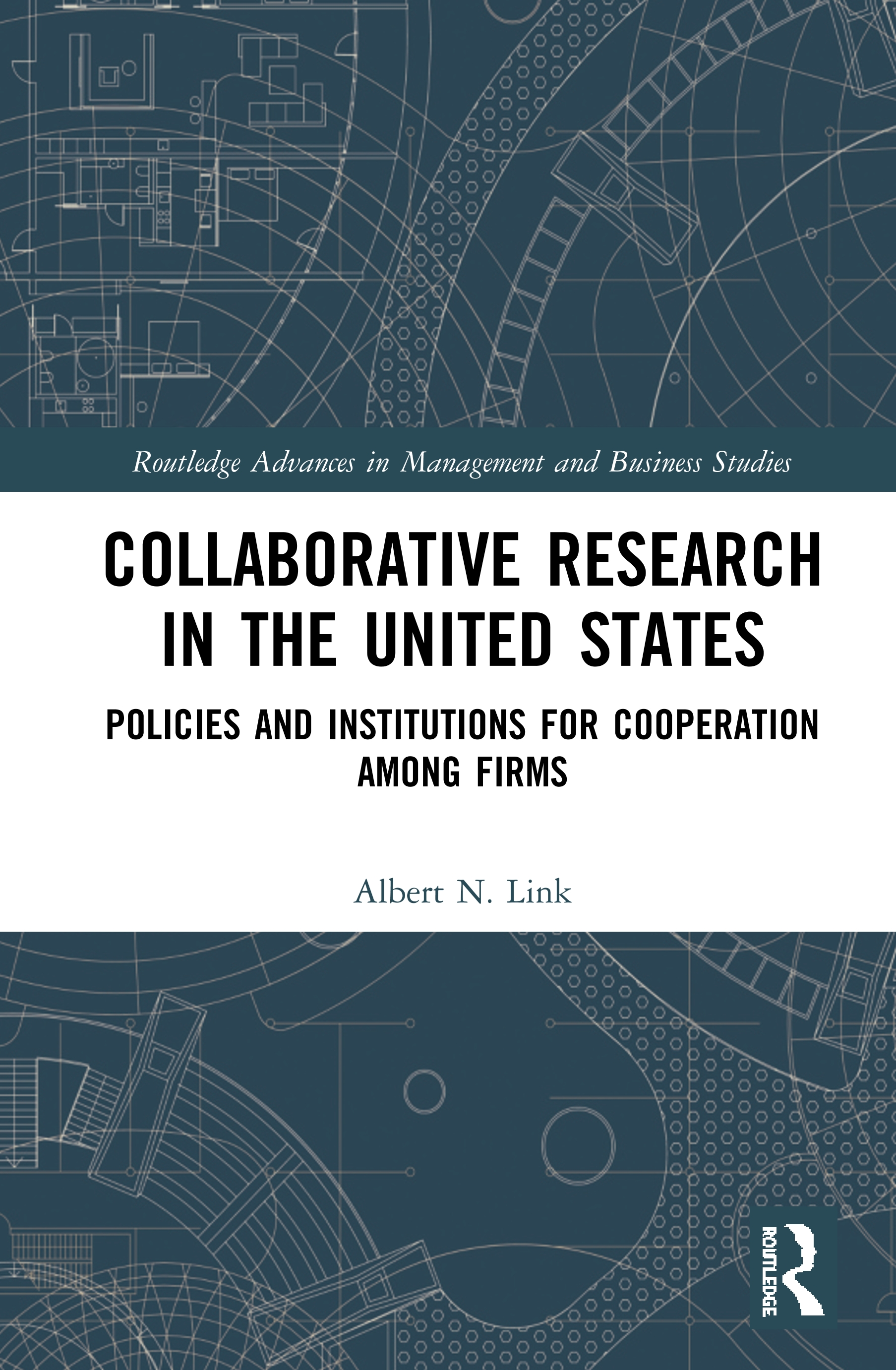 Collaborative Research in the United States: Policies and Institutions for Cooperation among Firms book cover