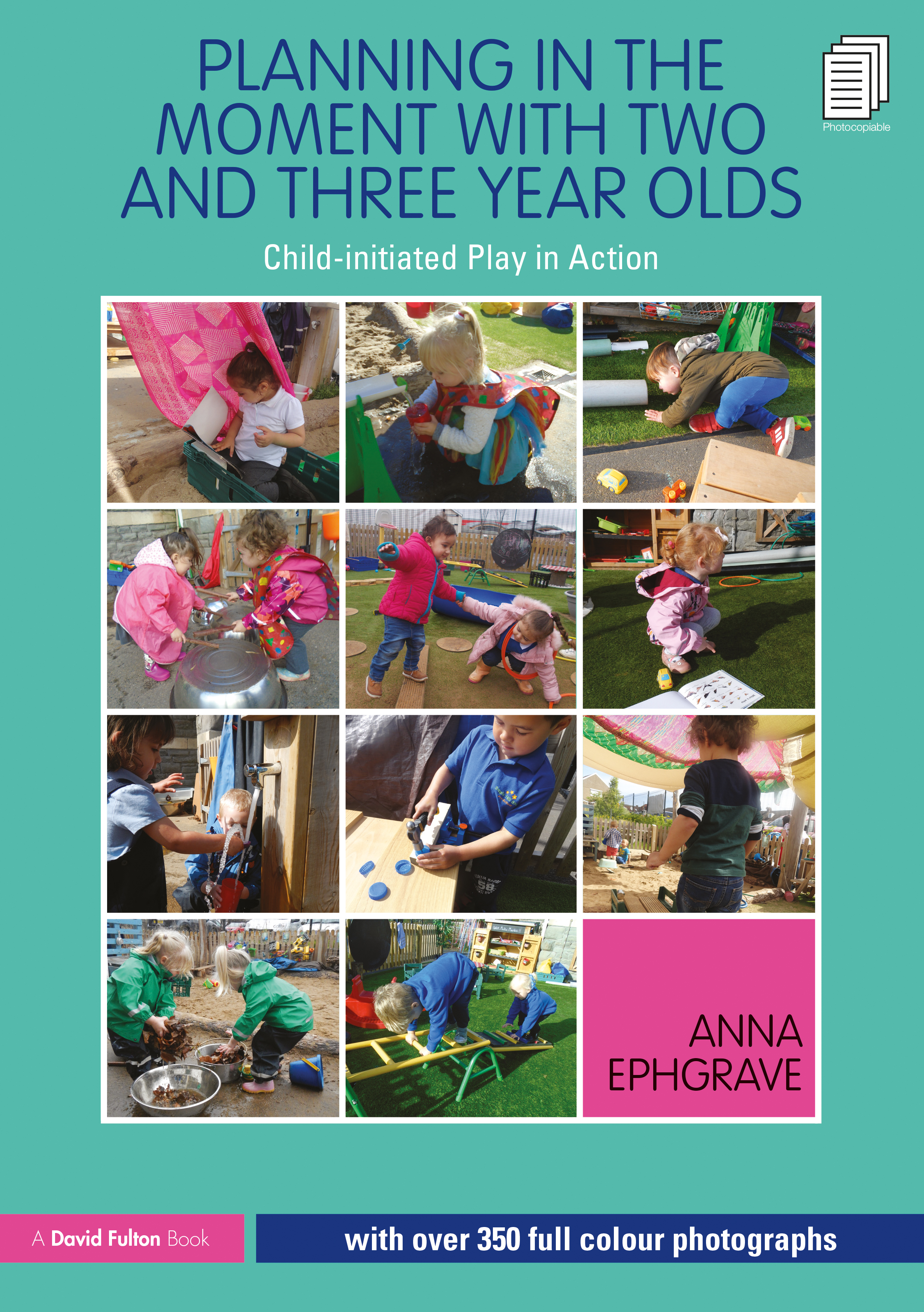 Planning in the Moment with Two and Three Year Olds: Child-initiated Play in Action book cover