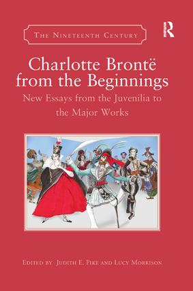Charlotte Brontë from the Beginnings: New Essays from the Juvenilia to the Major Works book cover