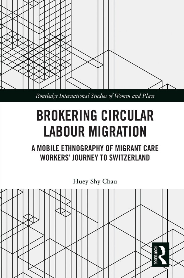 Brokering Circular Labour Migration: A Mobile Ethnography of Migrant Care Workers' Journey to Switzerland, 1st Edition (Hardback) book cover
