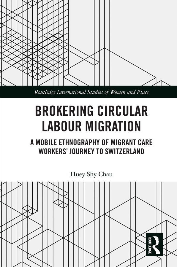Brokering Circular Labour Migration: A Mobile Ethnography of Migrant Care Workers' Journey to Switzerland book cover