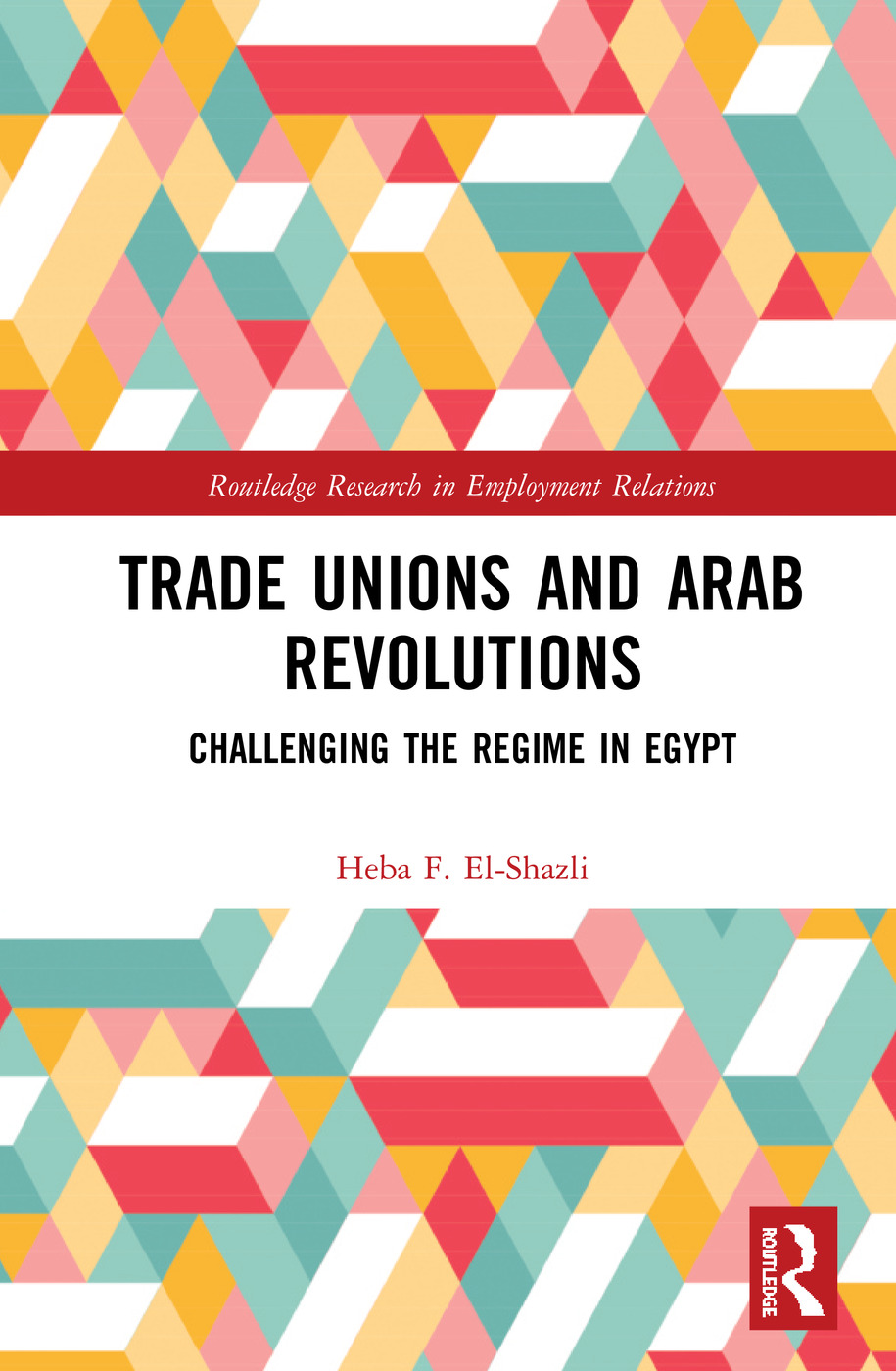 Trade Unions and Arab Revolutions: Challenging the Regime in Egypt book cover