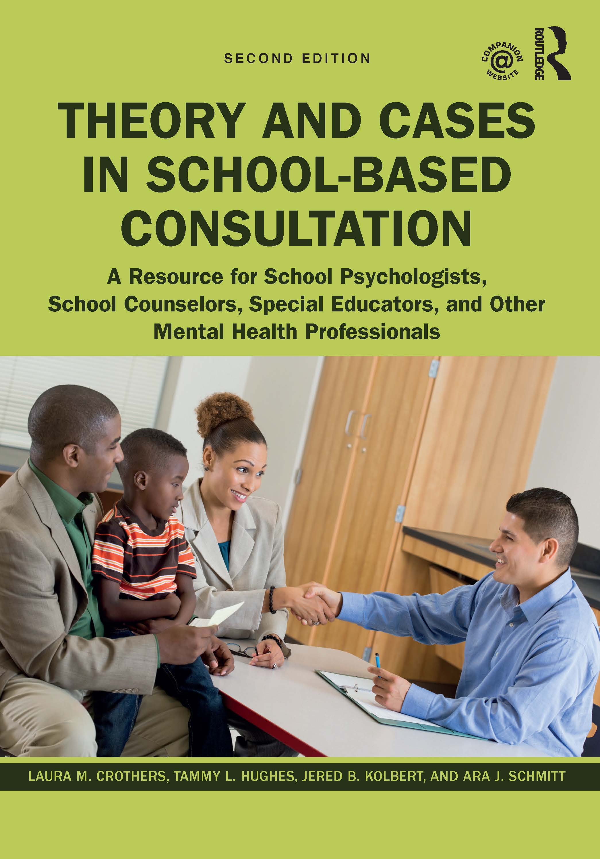 Theory and Cases in School-Based Consultation: A Resource for School Psychologists, School Counselors, Special Educators, and Other Mental Health Professionals, 2nd Edition (Hardback) book cover