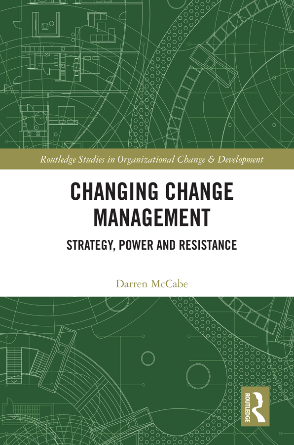 Changing Change Management: Strategy, Power and Resistance book cover