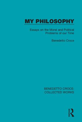 My Philosophy: Essays on the Moral and Political Problems of our Time, 1st Edition (Hardback) book cover