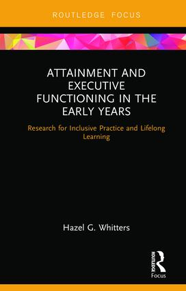 Attainment and Executive Functioning in the Early Years: Research for Inclusive Practice and Lifelong Learning book cover