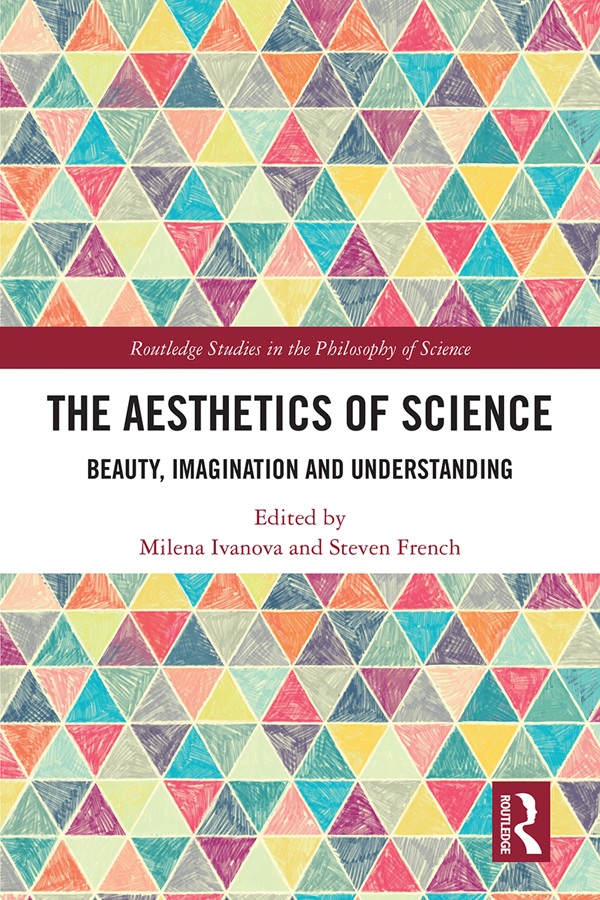 The Aesthetics of Science: Beauty, Imagination and Understanding book cover