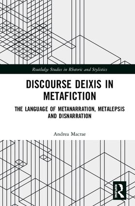 Discourse Deixis in Metafiction: The Language of Metanarration, Metalepsis and Disnarration book cover