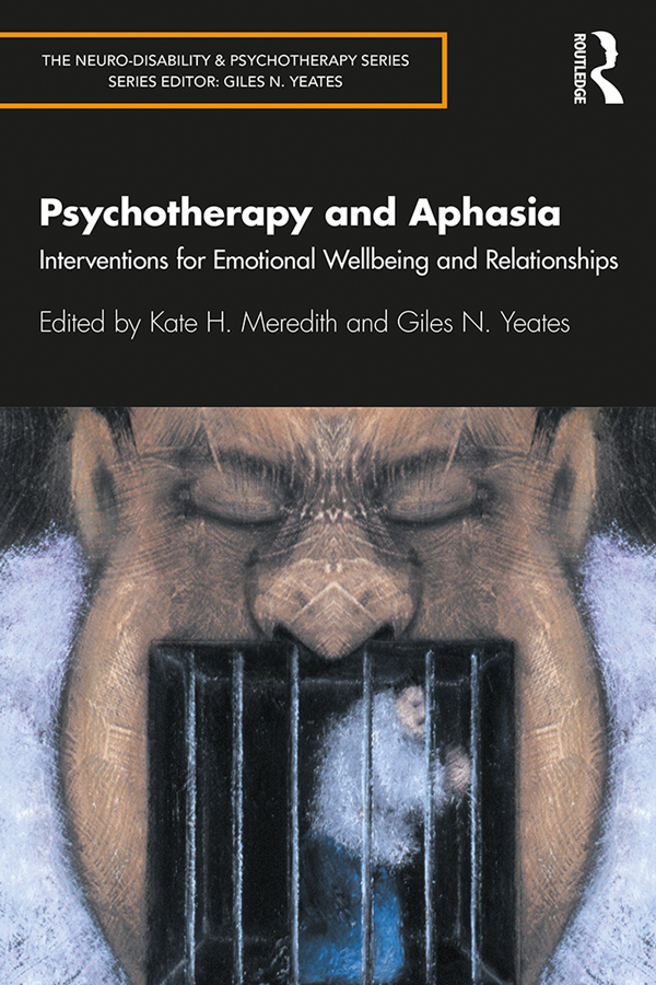 Psychotherapy and Aphasia: Interventions for Emotional Wellbeing and Relationships, 1st Edition (Paperback) book cover