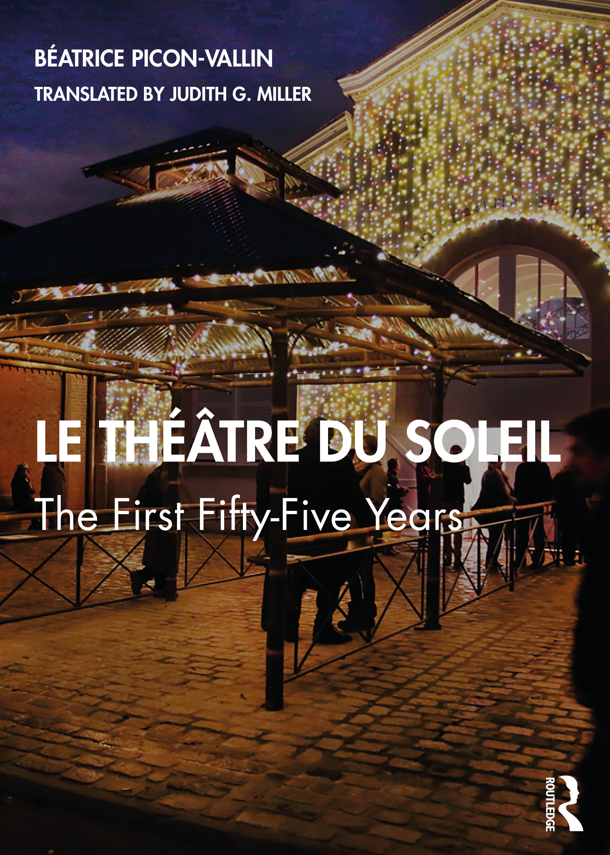 Le Théâtre du Soleil: The First Fifty-Five Years book cover