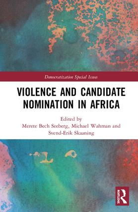 Violence and Candidate Nomination in Africa: 1st Edition (Hardback) book cover