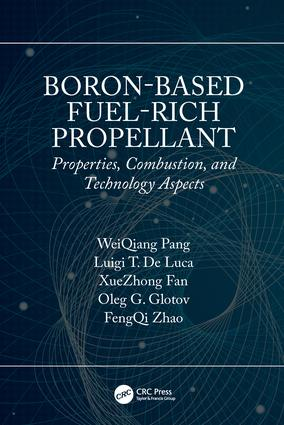 Boron-Based Fuel-Rich Propellant: Properties, Combustion, and Technology Aspects, 1st Edition (Hardback) book cover