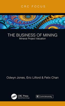 The Business of Mining: Mineral Project Valuation book cover