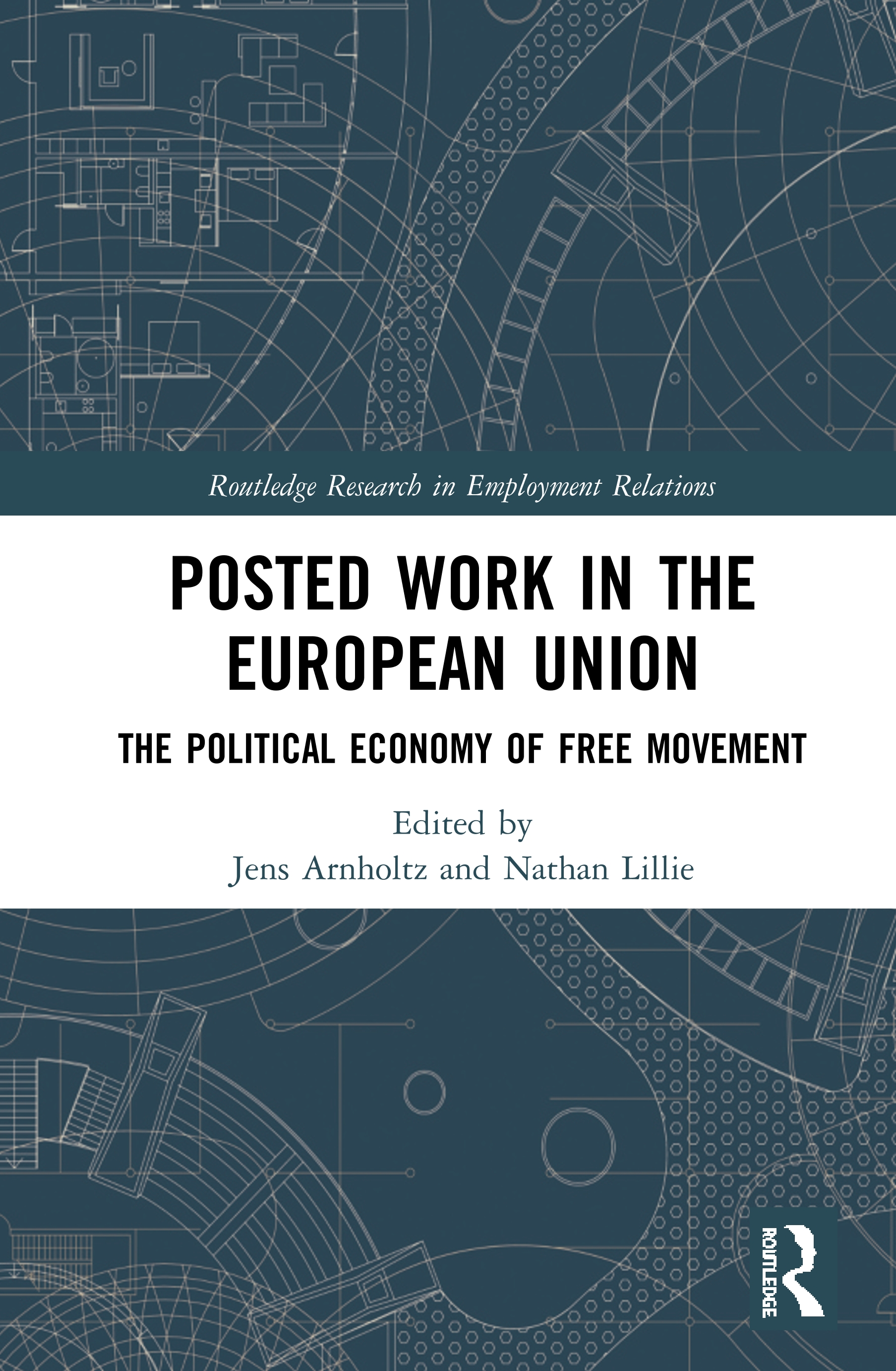 Posted Work in the European Union: The Political Economy of Free Movement book cover