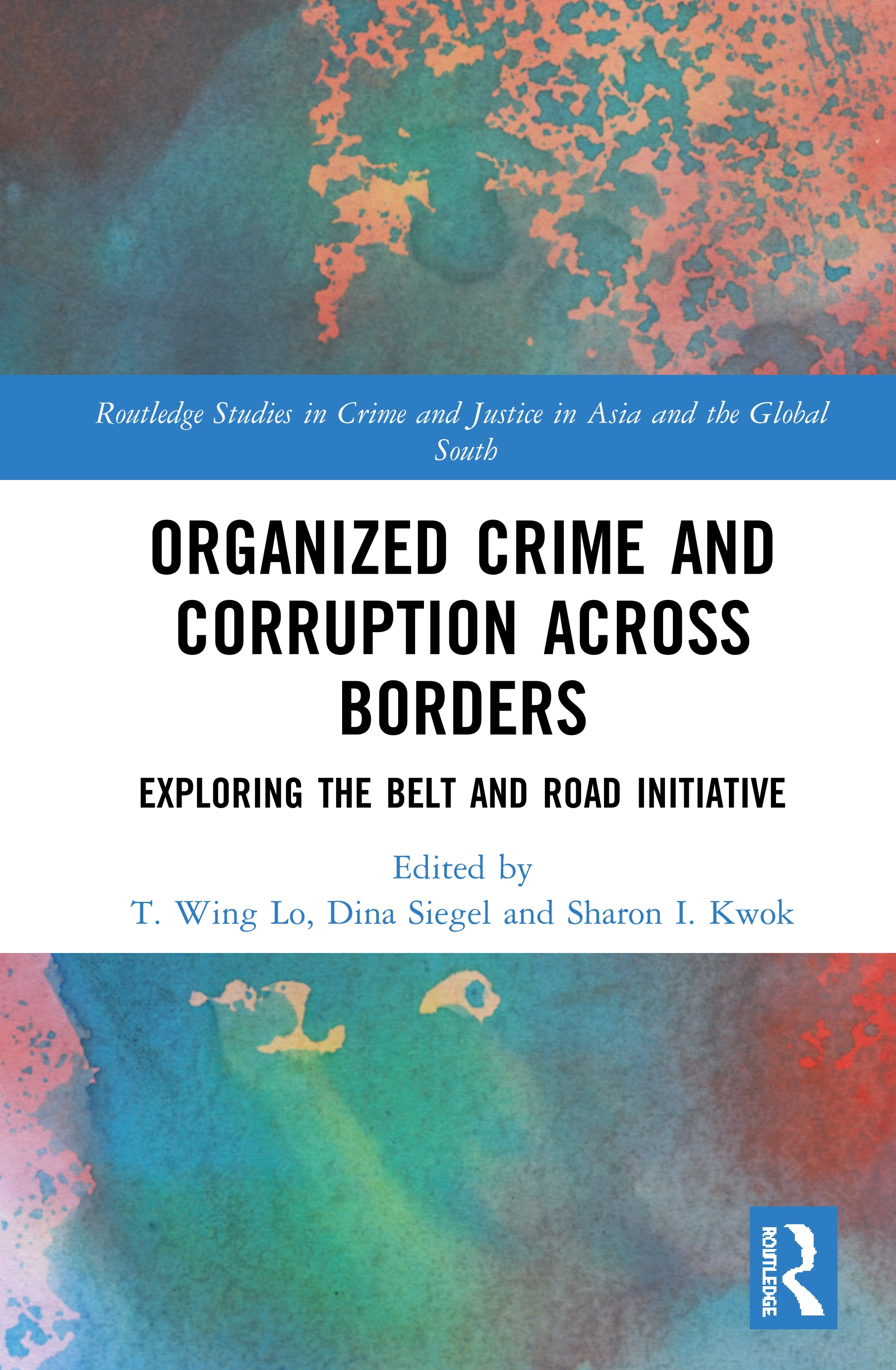 Organized Crime and Corruption Across Borders: Exploring the Belt and Road Initiative book cover
