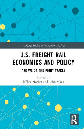 U.S. Freight Rail Economics and Policy: Are We on the Right Track?, 1st Edition (Hardback) book cover