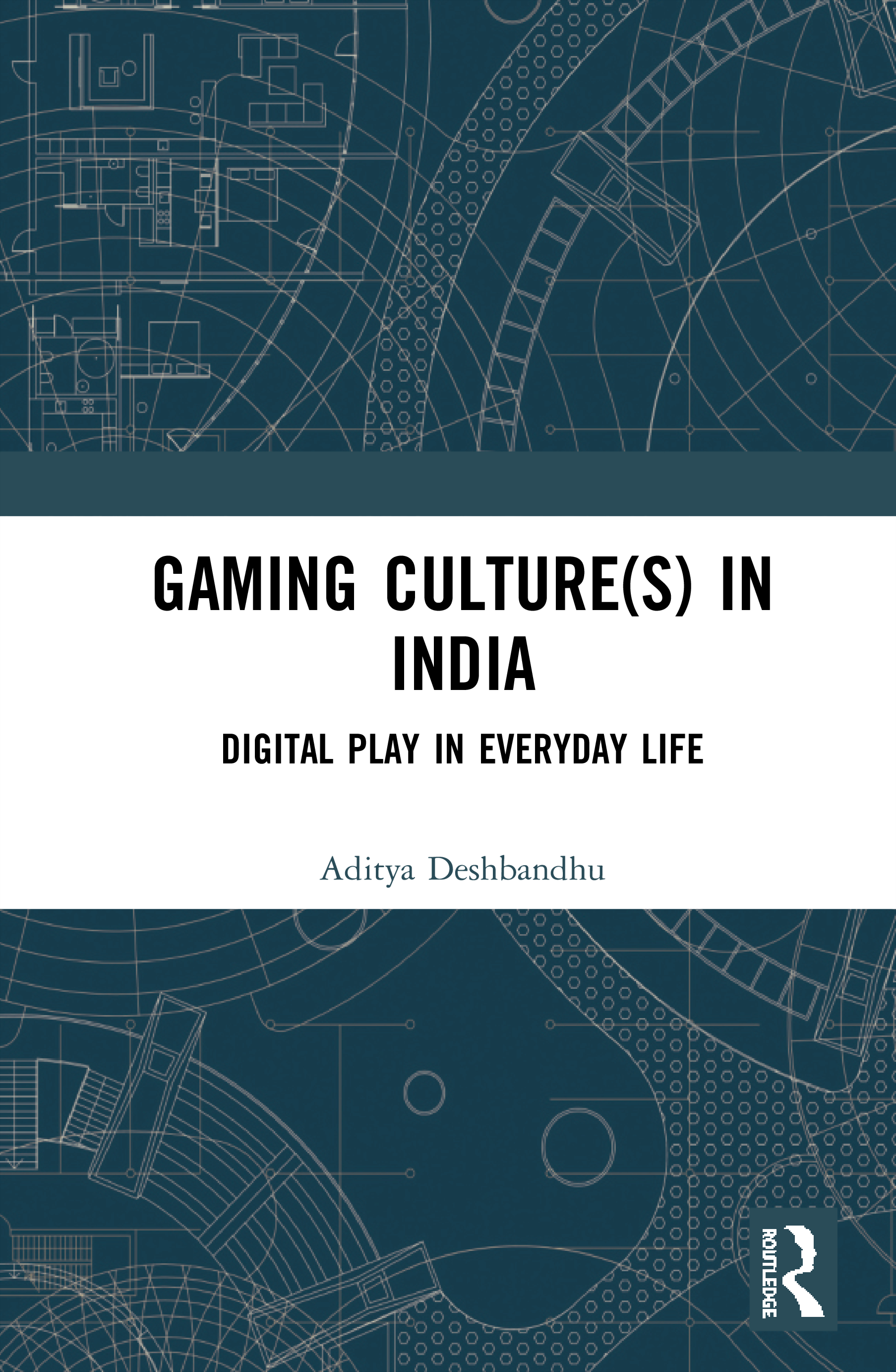 Gaming Culture(s) in India: Digital Play in Everyday Life book cover