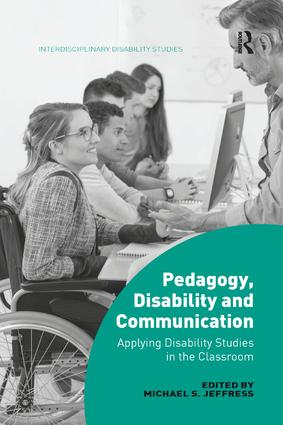 Pedagogy, Disability and Communication: Applying Disability Studies in the Classroom book cover