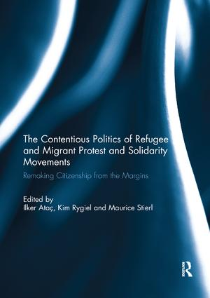The Contentious Politics of Refugee and Migrant Protest and Solidarity Movements: Remaking Citizenship from the Margins, 1st Edition (Paperback) book cover