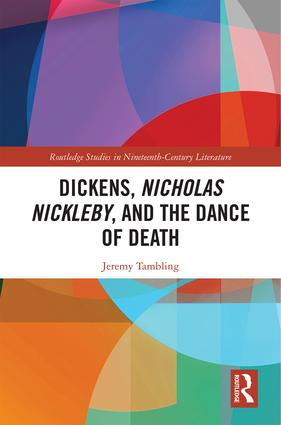 Dickens, Nicholas Nickleby, and the Dance of Death: 1st Edition (Hardback) book cover