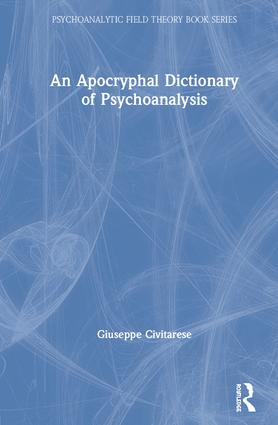 An Apocryphal Dictionary of Psychoanalysis book cover