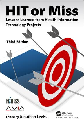 HIT or Miss, 3rd Edition: Lessons Learned from Health Information Technology Projects book cover