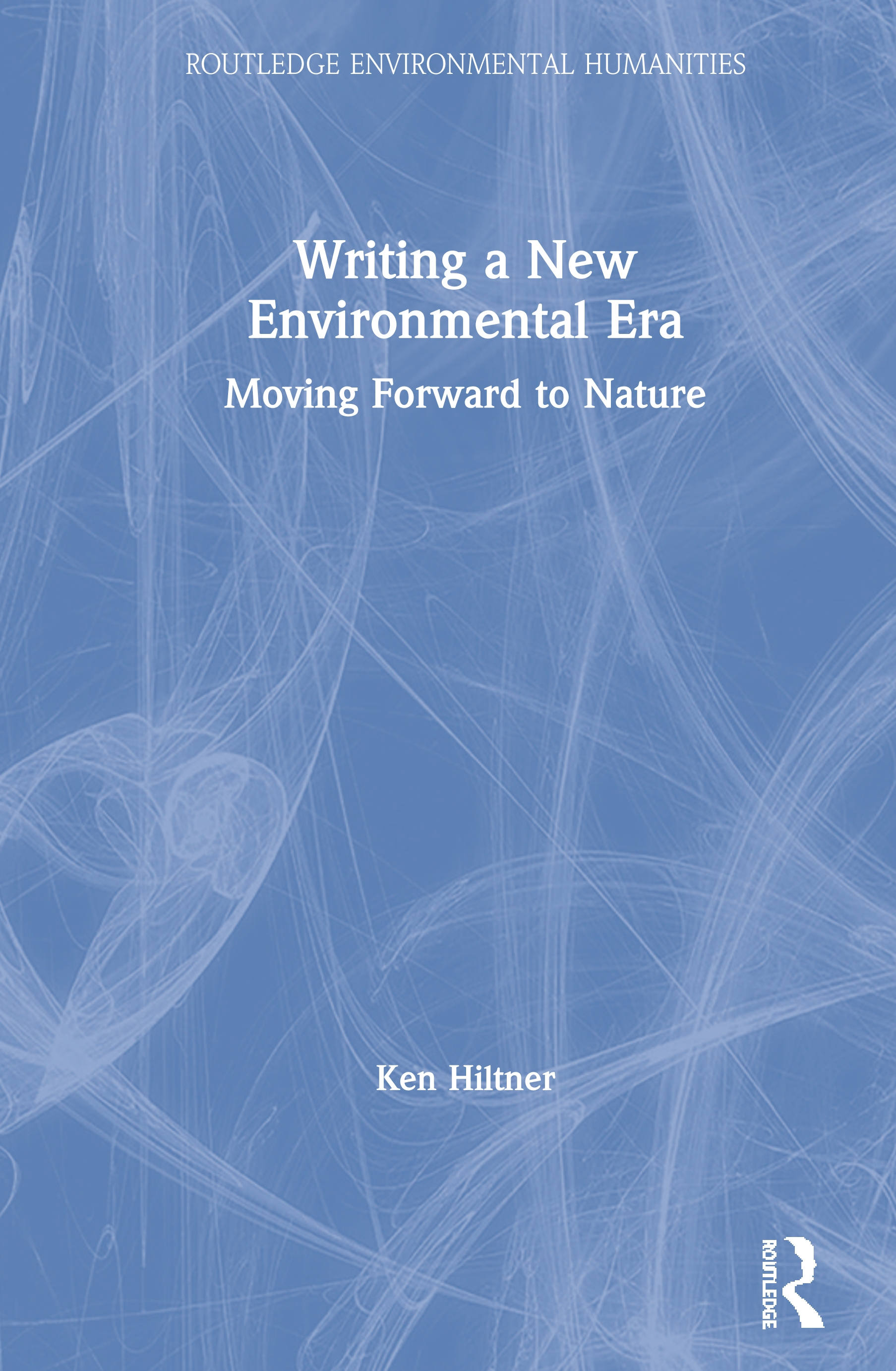 Writing a New Environmental Era: Moving forward to nature book cover