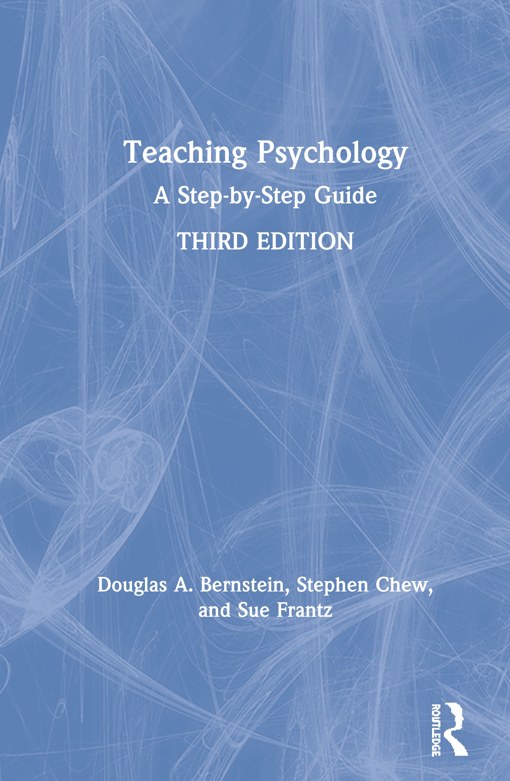 Teaching Psychology: A Step-by-Step Guide, 3rd Edition (Hardback) book cover