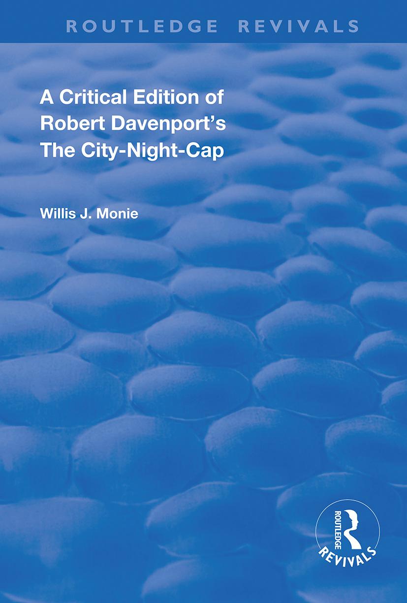 A Critical Edition of Robert Davenport's The City Night-Cap
