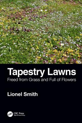 Tapestry Lawns: Freed from Grass and Full of Flowers, 1st Edition (Paperback) book cover