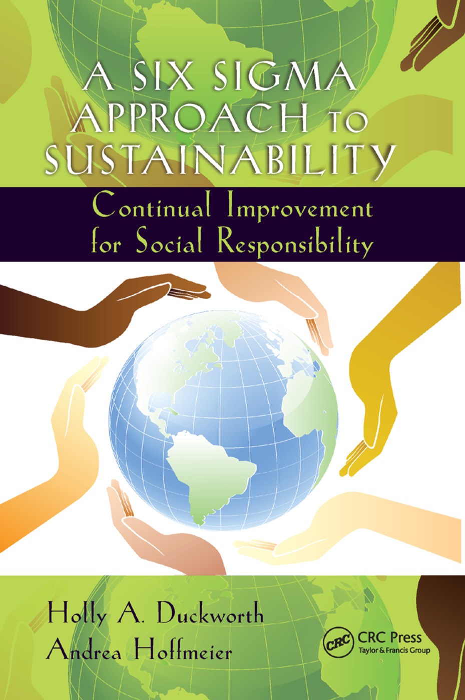 A Six Sigma Approach to Sustainability: Continual Improvement for Social Responsibility, 1st Edition (Paperback) book cover