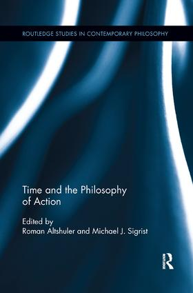 Time and the Philosophy of Action book cover