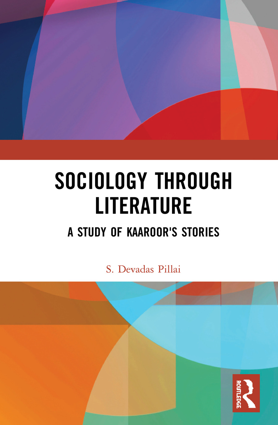 Sociology Through Literature: A Study of Kaaroor's Stories, 1st Edition (Hardback) book cover