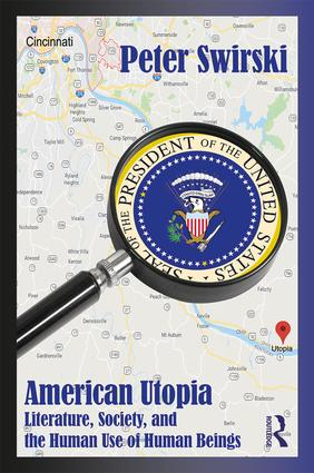 American Utopia: Literature, Society, and the Human Use of Human Beings, 1st Edition (e-Book) book cover