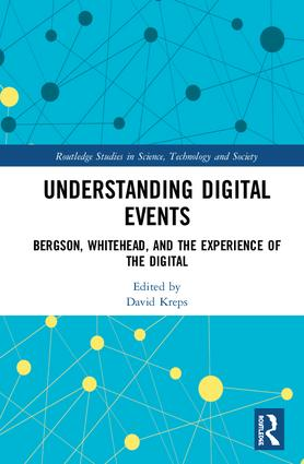 Understanding Digital Events: Bergson, Whitehead, and the Experience of the Digital book cover