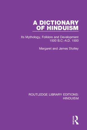 A Dictionary of Hinduism: Its Mythology, Folklore and Development 1500 B.C.-A.D. 1500 book cover