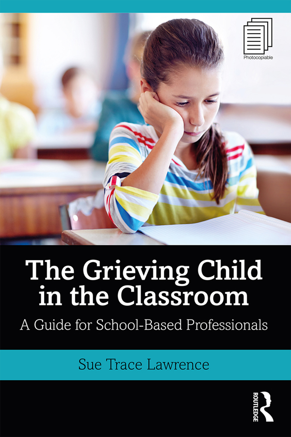 The Grieving Child in the Classroom: A Guide for School-Based Professionals book cover
