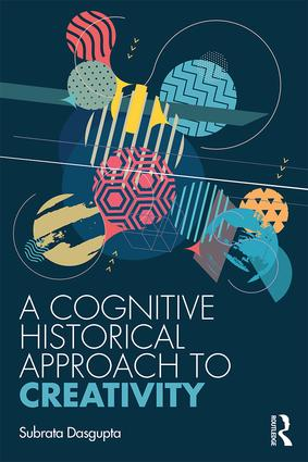 A Cognitive-Historical Approach to Creativity book cover