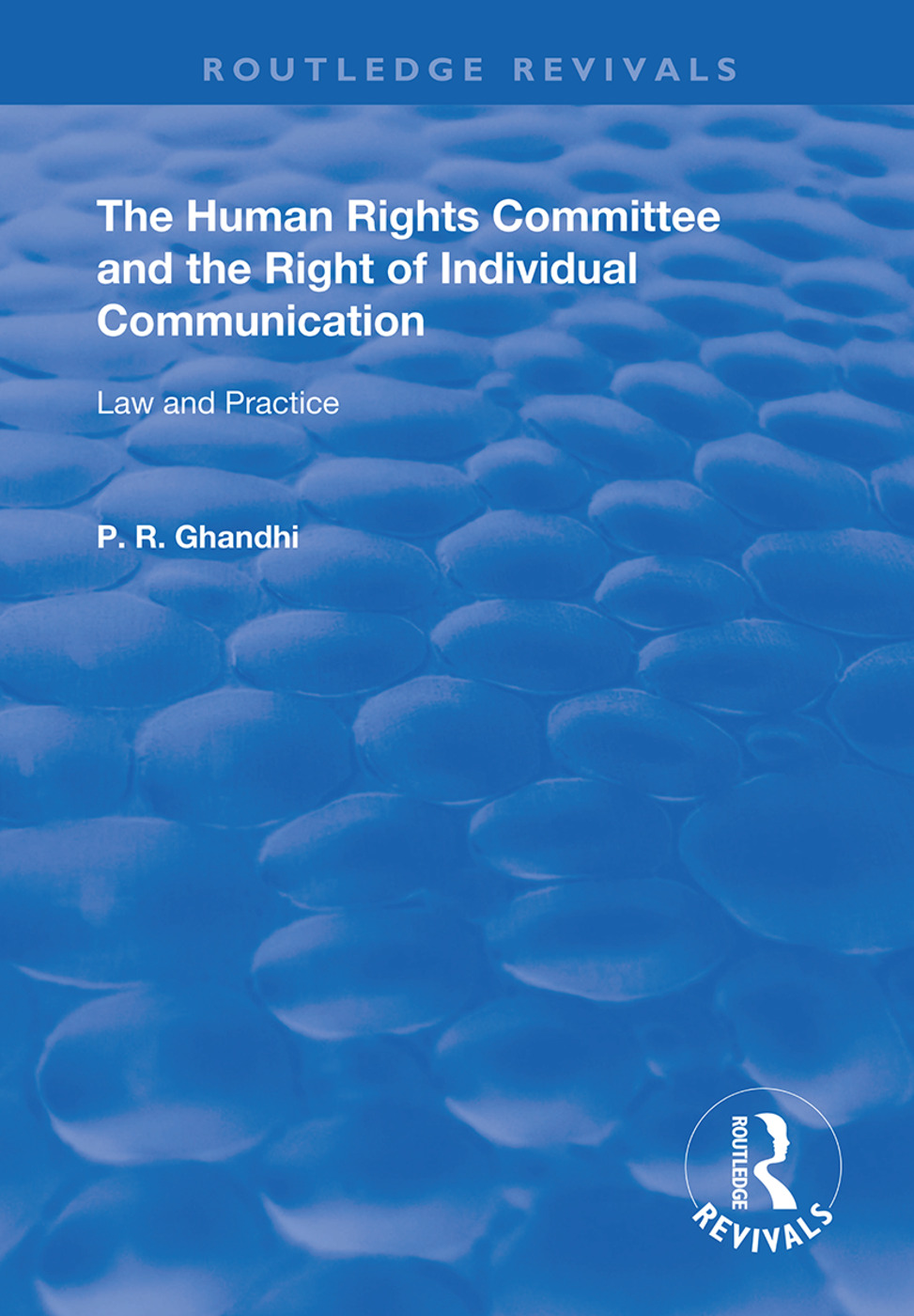 The Human Rights Committee and the Right of Individual Communication: Law and Practice book cover