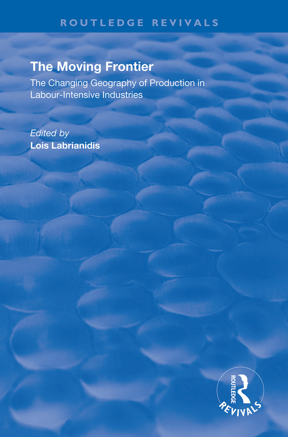 The Moving Frontier: The Changing Geography of Production in Labour-Intensive Industries book cover